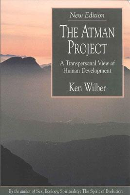 The Atman Project By Wilber, Ken