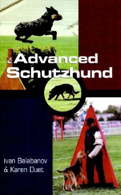 Advanced Schutzhund By Duet, Karen Freeman/ Balabanov, Ivan