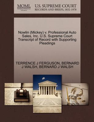 Gale Ecco, U.S. Supreme Court Records Nowlin (Mickey) V. Professional Auto Sales, Inc. U.S. Supreme Court Transcript of Record with Supporting Pleadings by Ferguson, at Sears.com